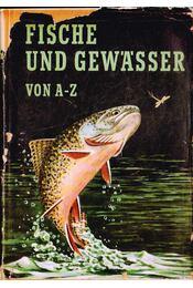 Fische und Gewässer von A-Z - Zeiske, Wolfgang - Régikönyvek