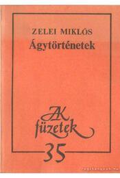 Ágytörténetek - Zelei Miklós - Régikönyvek
