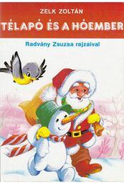 Télapó és a hóember - Zelk Zoltán - Régikönyvek