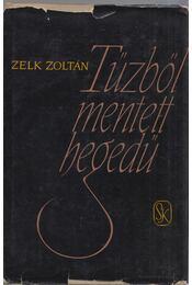 Tűzből mentett hegedű - Zelk Zoltán - Régikönyvek