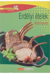 Erdélyi ételek könyve - Zilahy Ágnes, Pelle Józsefné - Régikönyvek