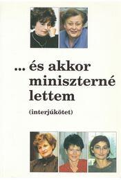 ... és akkor miniszterné lettem - Zimber Szilvia - Régikönyvek