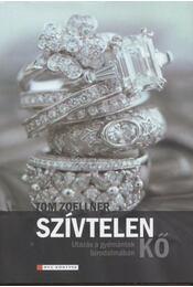Szívtelen kő - Zoellner, Tom - Régikönyvek