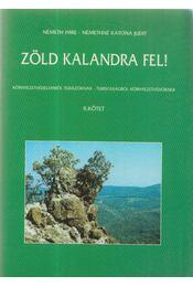 Zöld kalandra fel! II. kötet - Némethné Katona Judit, Németh Imre - Régikönyvek