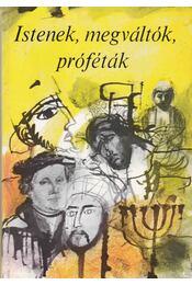 Istenek, megváltók, próféták - Zoltán Péter - Régikönyvek