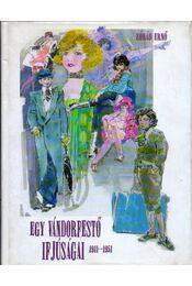 Egy vándorfestő ifjúságai (1911-1951) - Zórád Ernő - Régikönyvek