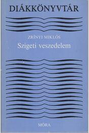 Szigeti veszedelem - Zrínyi Miklós - Régikönyvek