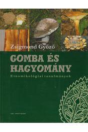 Gomba és hagyomány - Zsigmond Győző - Régikönyvek