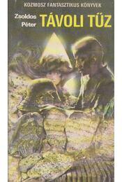 Távoli tűz - Zsoldos Péter - Régikönyvek