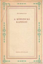 A köpenicki kapitány - Zuckmayer, Carl - Régikönyvek
