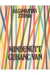 Mindetütt gubanc van - Zurba, Algimantas - Régikönyvek