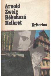 Békehozó Helbret - Zweig, Arnold - Régikönyvek
