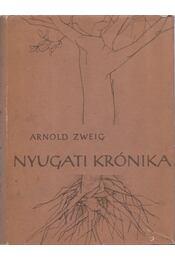 Nyugati krónika - Zweig, Arnold - Régikönyvek